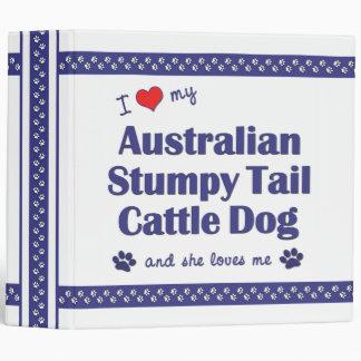 Love My Australian Stumpy Tail Cattle Dog (Female) 3 Ring Binders