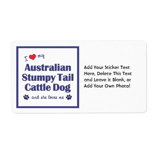 Love My Australian Stumpy Tail Cattle Dog (Female) Custom Shipping Labels