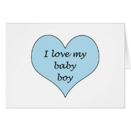 Love My Baby Boy Card