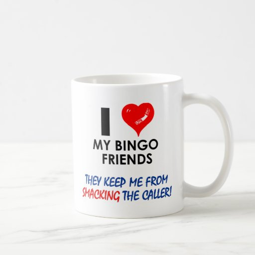 Love my Bingo Friends! Coffee Mug