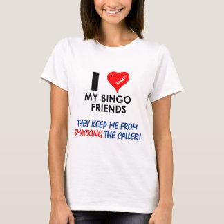 Love my Bingo Friends! T-Shirt