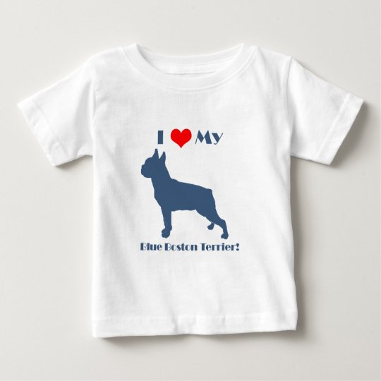 Love My Blue Boston Terrier Baby T-Shirt