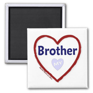 Love My Brother Magnet