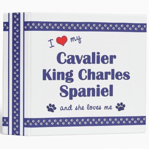 Love My Cavalier King Charles Spaniel (Female Dog) 3 Ring Binder