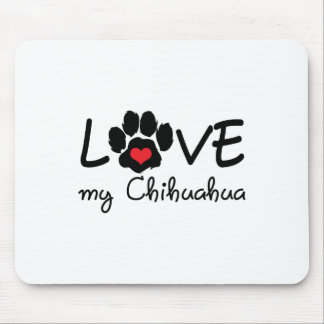 LOVE MY CHIHUAHUA MOUSE PAD