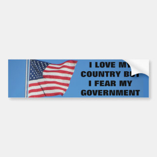 Love My Country Fear My Government Classic Bumper Sticker