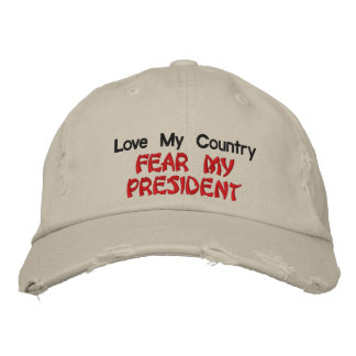 Love My Country Fear My President Embroidered Baseball Hat