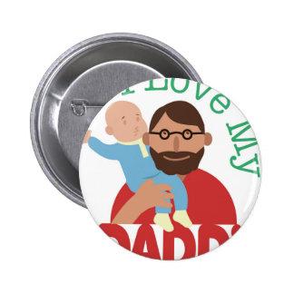 Love My Daddy 2 Inch Round Button