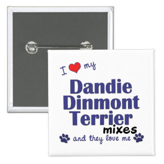 Love My Dandie Dinmont Terrier Mixes (Multi Dogs) Pinback Buttons