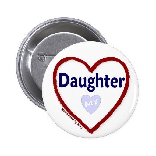 Love My Daughter Pinback Button