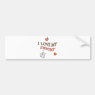 Love My Dentist Bumper Sticker