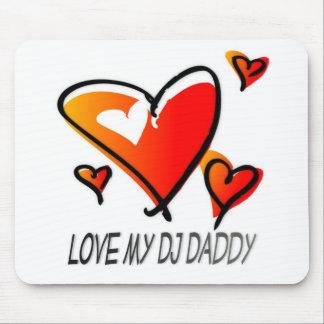 Love My DJ Daddy Mouse Pad