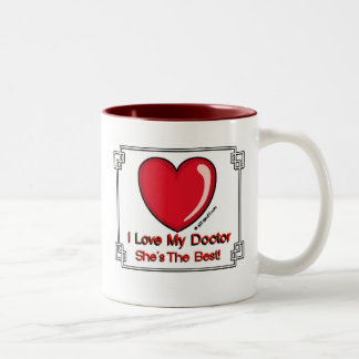 Love My Doctor - She s the Best Coffee Mugs