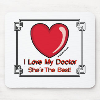 Love My Doctor - She's the Best Mouse Mat