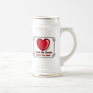 Love My Doctor - She's the Best 18 Oz Beer Stein