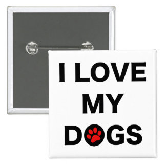 Love My Dogs (B) Pinback Buttons