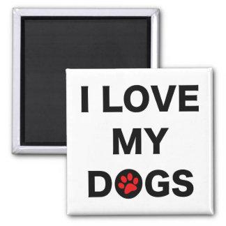 Love My Dogs (B) Magnet