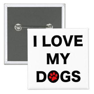 Love My Dogs (B) Pinback Button