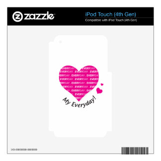 Love My Everyday iPod Touch 4G Skin