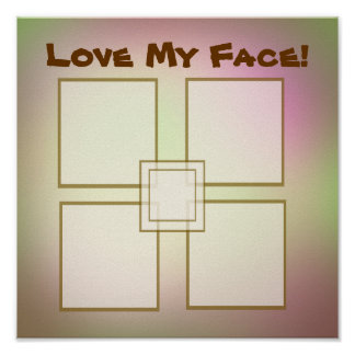 Love My Face Poster