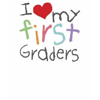 Love My First Graders shirt