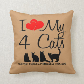 Love My FOUR Cats Throw Pillow