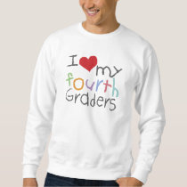 Love My Fourth Graders Basic Sweatshirt