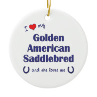 Love My Golden American Saddlebred (Female Horse) Christmas Tree Ornaments
