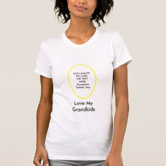 Love My Grandkids The MUSEUM Gifts Add Picture T-Shirt