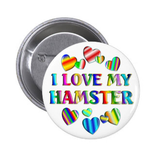 Love My Hamster Buttons