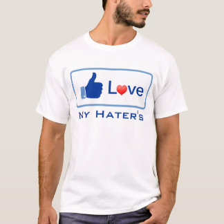 Love My Hater's T-Shirt