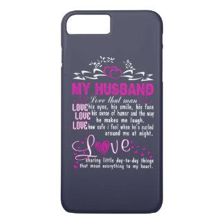 Love my husband iPhone 7 plus case