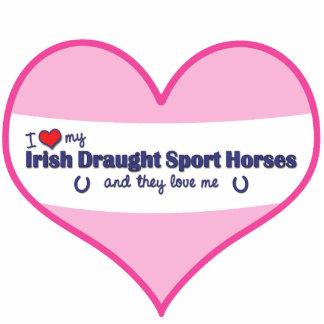 Love My Irish Draught Sport Horses (Multi Horses) Standing Photo Sculpture