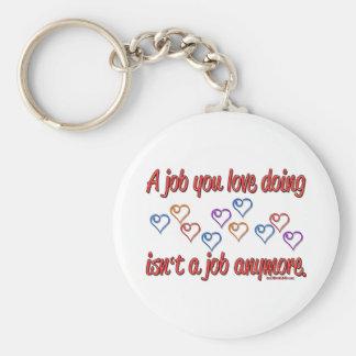 Love My Job! Key Chains