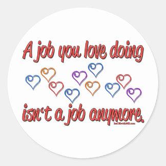 Love My Job Round Sticker