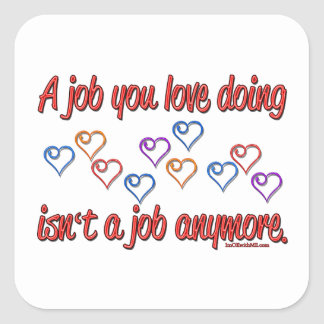 Love My Job Square Sticker