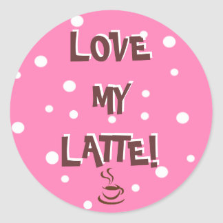 Love My Latte! Classic Round Sticker