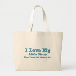 Love My Little Sister Large Tote Bag
