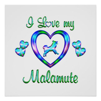 Love My Malamute Posters