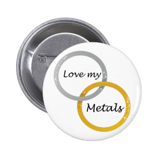 Love My Metals Pinback Button