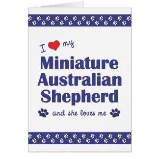 Love My Miniature Australian Shepherd (Female Dog) Card