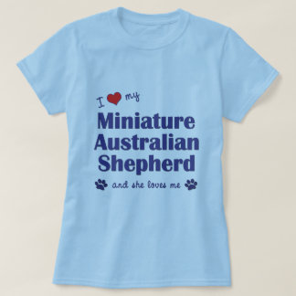 Love My Miniature Australian Shepherd (Female Dog) T-Shirt