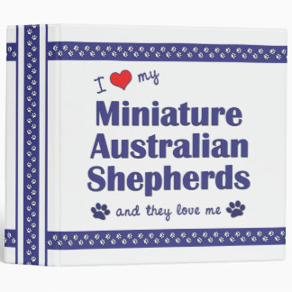Love My Miniature Australian Shepherds (Multiple) Binder