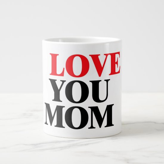 Love my mom large coffee mug