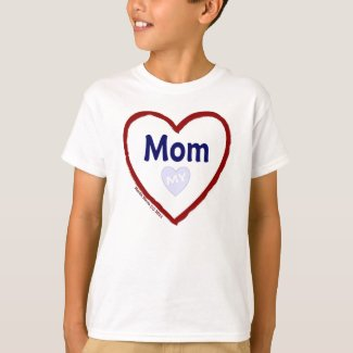 Love: My Mom - Shirt