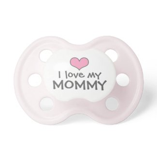 Love My Mommy | Custom Baby Pacifier in Pink
