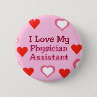 Love My Physician Assistant Button