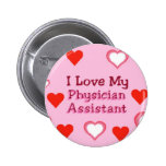 Love My Physician Assistant Pinback Button