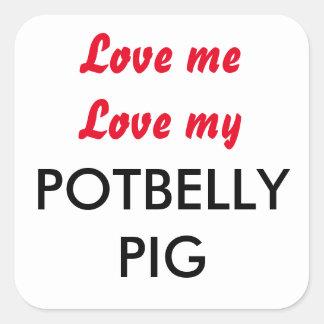 Love My Potbelly Pig Square Sticker