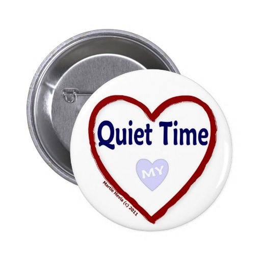 Love My Quiet Time Pinback Button